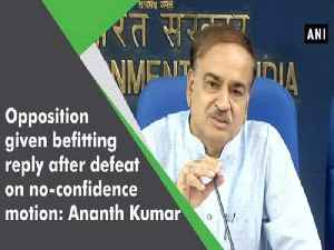 News video: Opposition given befitting reply after defeat on no-confidence motion: Ananth Kumar