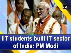 IIT students built IT sector of India: PM Modi [Video]