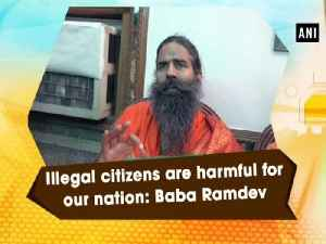 Illegal citizens are harmful for our nation: Baba Ramdev [Video]