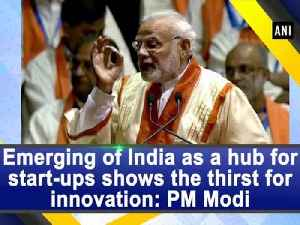 Emerging of India as a hub for start-ups shows the thirst for innovation: PM Modi [Video]