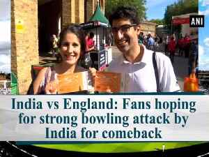 News video: India vs England: Fans hoping for strong bowling attack by India for comeback