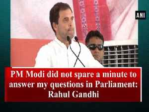 PM Modi did not spare a minute to answer my questions in Parliament: Rahul Gandhi [Video]