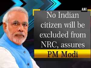No Indian citizen will be excluded from NRC, assures PM Modi [Video]