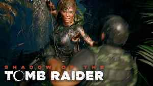 Shadow Of The Tomb Raider - 'One With The Jungle' Official Gameplay Reveal [Video]