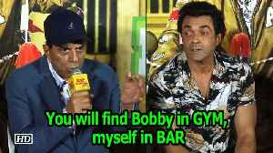 You will find Bobby in GYM, myself in bar : Dharmendra [Video]
