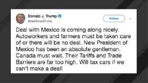 News video: Trump: Deal With Mexico 'Coming Along Nicely,' Canada 'Must Wait'
