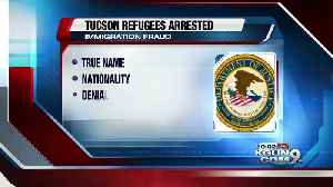 Tucson refugees charged with immigration fraud [Video]
