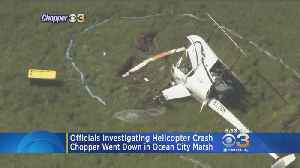 Officials Investigating Helicopter Crash In Ocean City [Video]