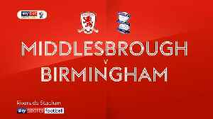 Middlesbrough 1-0 Birmingham [Video]