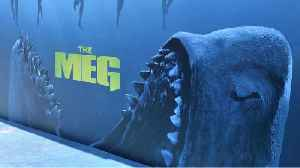 'The Meg' Has Better Than Expected Opening Weekend [Video]