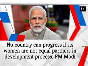 No country can progress if its women are not equal partners in development process: PM Modi [Video]