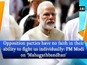 Opposition parties have no faith in their ability to fight us individually: PM Modi on Mahagathbandhan [Video]