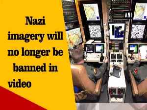 Nazi imagery will no longer be banned in video games [Video]