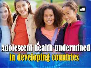 Adolescent health undermined in developing countries [Video]