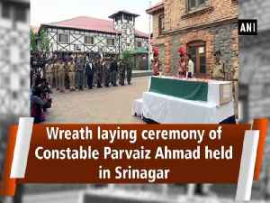 Wreath laying ceremony of Constable Parvaiz Ahmad held in Srinagar [Video]