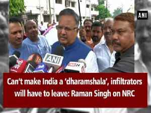 Can't make India a 'dharamshala', infiltrators will have to leave: Raman Singh on NRC [Video]