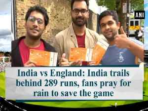 News video: India vs England: India trails behind 289 runs, fans pray for rain to save the game