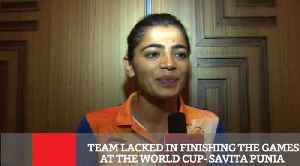 Team Lacked In Finishing The Games At The World Cup- Savita Punia [Video]