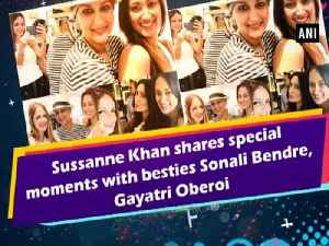 Sussanne Khan shares special moments with besties Sonali Bendre, Gayatri Oberoi [Video]