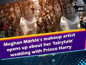 Meghan Markle's makeup artist opens up about her 'fairytale' wedding with Prince Harry [Video]