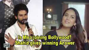 Is Mira joining Bollywood? Shahid gives winning Answer [Video]