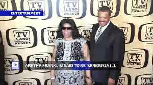 Aretha Franklin Said to Be 'Seriously Ill' [Video]