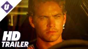 I Am Paul Walker - 'The Fast and the Furious: Paul Becomes a Movie Star' Official Clip (2018) [Video]