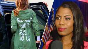 Omarosa Claims Melania Trump Was Punishing President With 'Don't Care' Jacket
