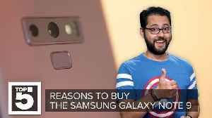 Samsung Galaxy Note 9: Why you should buy it [Video]