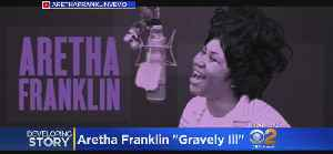 Aretha Franklin Reportedly 'Gravely Ill' [Video]