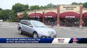 Man wearing nightgown assaults Brookline woman on her way to work [Video]