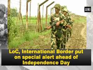 LoC, International Border put on special alert ahead of Independence Day [Video]