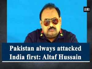Pakistan always attacked India first: Altaf Hussain [Video]