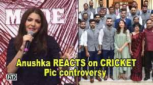 Anushka REACTS on her CRICKET Pic controversy with Virat [Video]