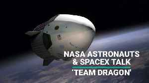 Nasa Astronauts And SpaceX Talk 'Team Dragon [Video]