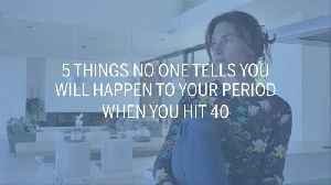5 Things No One Tells You Will Happen to Your Period When You Hit 40 [Video]