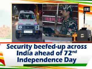 Security beefed-up across India ahead of 72nd Independence Day [Video]