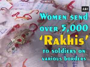 Women send over 5,000 'Rakhis' to soldiers on various borders [Video]