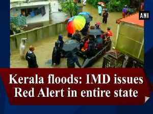 Kerala floods: IMD issues Red Alert in entire state [Video]