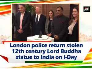 London police return stolen 12th century Lord Buddha statue to India on I-Day [Video]
