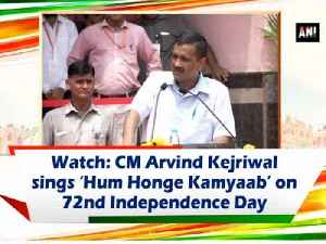 Watch: CM Arvind Kejriwal sings 'Hum Honge Kamyaab' on 72nd Independence Day [Video]