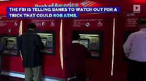 FBI Warns Banks About Hackers Cashing Out ATMs [Video]