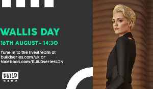 LIVE FROM LONDON: Wallis Day [Video]