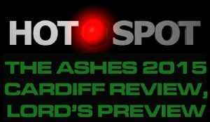 Hot Spot - Ashes 2015 1st Test Review, 2nd Test Preview - Cricket World TV [Video]