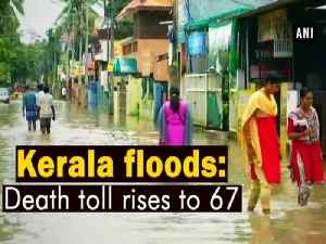 Kerala floods: Death toll rises to 67 [Video]