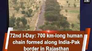 72nd I-Day: 700 km-long human chain formed along India-Pak border in Rajasthan [Video]
