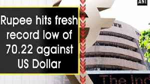 Rupee hits fresh record low of 70.22 against US Dollar [Video]