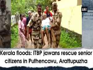 Kerala floods: ITBP jawans rescue senior citizens in Puthencavu, Arattupuzha [Video]