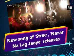 New song of 'Stree', 'Nazar Na Lag Jaaye' releases [Video]