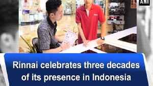 Rinnai celebrates three decades of its presence in Indonesia [Video]